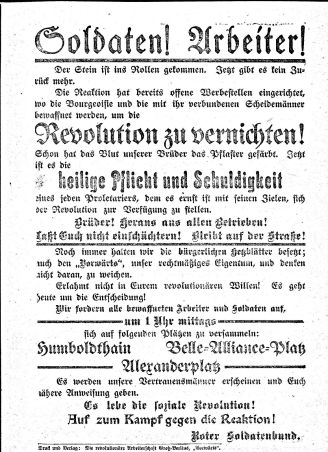 The original leaflet issued by the Roter Soldatenbund, the leaders of the uprising, during the occupation of the Zeitungsviertel and Vorwärts house. They are calling for active support in the uprising and name three gathering spots for those willing to fight (Humboldhain in Wedding, Belle-Alliance-Platz in Kreuzberg and Alexanderplatz in Mitte